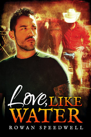 Love, Like Water by Rowan Speedwell