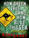 How Green This Land, How Blue This Sea (Newsflesh Trilogy #3.2)