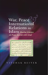 War, Peace & International Relations in Islam: Muslim Scholars on Peace Accords with Israel
