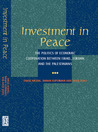 Investment in Peace: The Politics of Economic Cooperation Between Israel, Jordan and the Palestinians