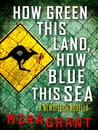 How Green This Land, How Blue This Sea (Newsflesh, #3.5)