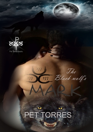 Read online The Black Wolf's Mark (The Black Wolf's Mark #1) MOBI by Pet TorreS