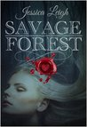 Savage Forest by Jessica Leigh