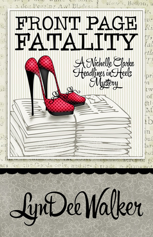 Review Front Page Fatality (A Nichelle Clarke Headlines in Heels Mystery #1) PDF