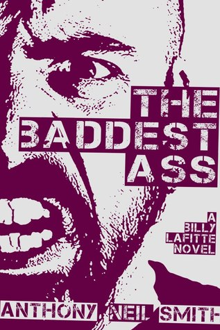 The Baddest Ass - (Billy Lafitte, #3)