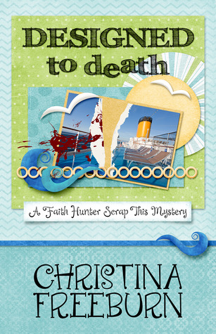Designed to Death (Faith Hunter Scrap This Mystery, #2)
