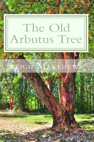 The Old Arbutus Tree by Leigh Matthews
