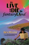 TO LIVE AND DIE IN fantasyLAnd (To Live, #3)