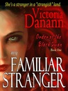 My Familiar Stranger by Victoria Danann