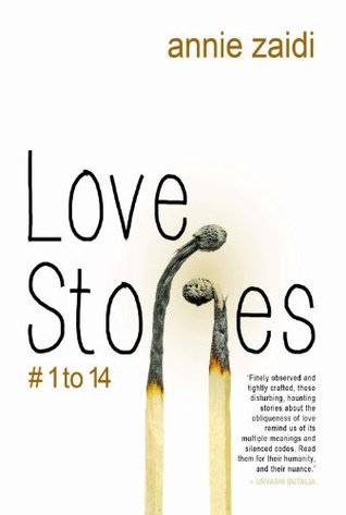 Love Stories # 1 to 14 by Annie Zaidi