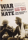 War Without Hate: The Desert Campaign of 1940-43