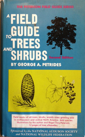 A Field Guide to Trees and Shrubs by George A. Petrides