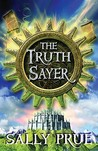 The Truth Sayer (Truth Sayer, #1)