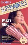 Party Girl (Ford Supermodels of the World, #2)