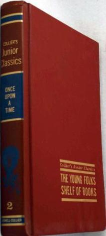 Once Upon A Time (Collier's Junior Classics: The Young Folks Shelf of Books, Volume 2)