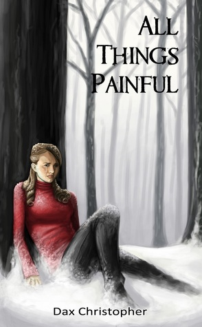 All Things Painful by Dax Christopher