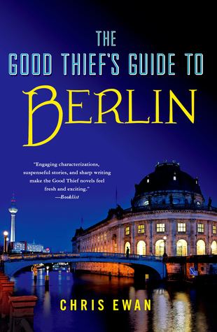 The Good Thief's Guide to Berlin (Good Thief's Guide) - Chris Ewan