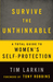 Surviving the Unthinkable: The 5 Most Effective Methods and 2 Controversial Truths about Women's Self-Protection