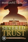 Severed Trust (Men of the Texas Rangers, #4)