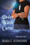 Under Witch Curse by Maria E. Schneider