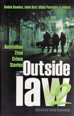 Outside The Law 2: Australian True Crime Stories