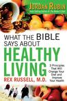 What the Bible Says about Healthy Living by Rex Russell
