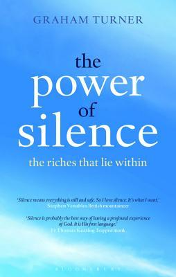 The Power of Silence: The Riches That Lie Within
