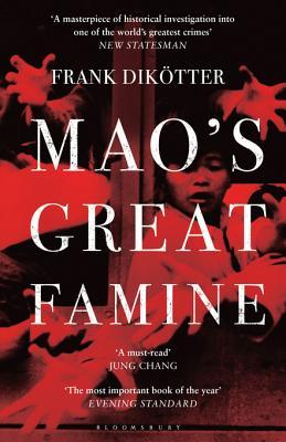 Maos Great Famine: The History of Chinas Most Devastating Catastrophe, 1958-62