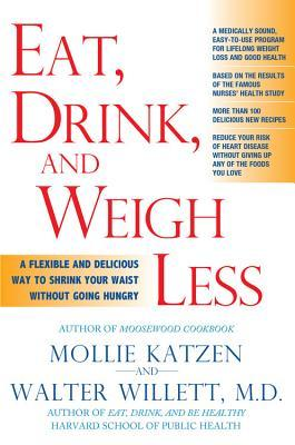 Eat, Drink, and Weigh Less by Mollie Katzen