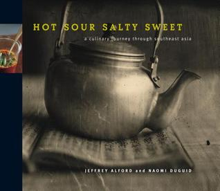 Hot Sour Salty Sweet by Jeffrey Alford
