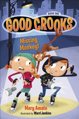 Good Crooks Book One by Mary Amato