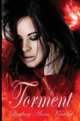 Torment by Lindsay Anne Kendal