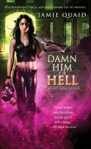 Damn Him to Hell (Saturn's Daughter, #2)