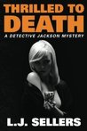 Thrilled to Death (Detective Jackson Mystery, #3)
