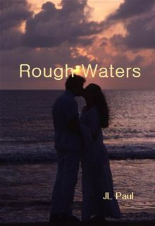 Rough Waters by J.L. Paul