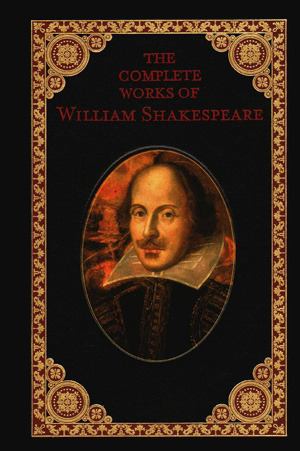 Complete Works of William Shakespeare by William Shakespeare