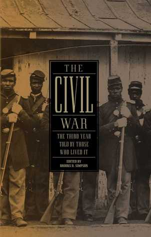 The Civil War: The Third Year Told by Those Who Lived It (Library of America #234)