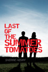 Last of the Summer Tomatoes (Young Love's Journey #1)