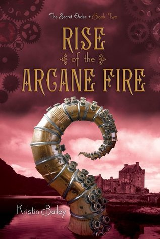 Rise of the Arcane Fire (The Secret Order, #2)