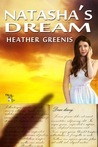 Natasha's Dream - Book 1 - The Natasha Saga by Heather Greenis