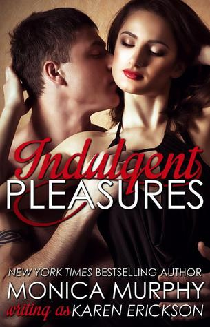 Indulgent Pleasures by Monica  Murphy