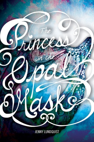 The Princess in the Opal Mask (The Princess in the Opal Mask, #1)