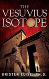 The Vesuvius Isotope by Kristen Elise