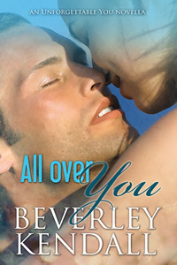 All Over You (Unforgettable You, #1.5)