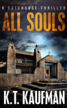 All Souls: A Gatehouse Thriller (Gatehouse Thriller #1)
