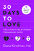 30 Days to Love: The Ultimate Relationship Turnaround Guide