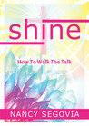 Shine: How to Walk the Talk