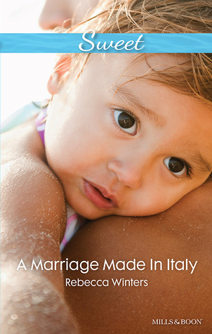 A Marriage Made in Italy  - by Rebecca Winters