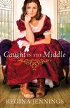 Caught in the Middle (Ladies of Caldwell County, #3)