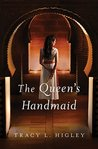 The Queen's Handmaid by Tracy L. Higley